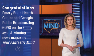 Image with Text: Congratulations to Emory Brain Health Center and Georgia Public Broadcasting (GPB) on the Emmy-award-winning news magazine, Your Fantastic Mind.